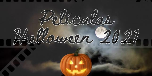 Halloween 2021 - Listado de películas miedo y terror
